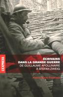 Écrivains dans la Grande guerre : de Guillaume Apollinaire à Stefan Zweig