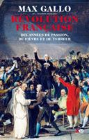 Révolution française : dix années de passion, de fièvre et de terreur /