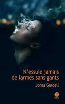 N'essuie jamais de larmes sans gants : roman