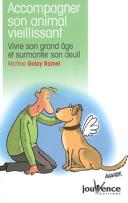 Accompagner son animal vieillissant : vivre son grand âge et surmonter son deuil