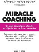 Miracle coaching : un guide complet pour atteindre ses objectifs sans perdre sa motivation /