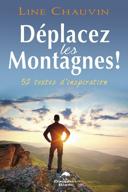 Déplacez les montagnes! : 52 textes d'inspiration /