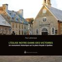 L'église Notre-Dame-des-Victoires : un monument historique sur la place Royale à Québec