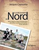 À la découverte du Nord : deux siècles et demi d'exploration de la flore nordique du Québec et du Labrador