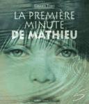 La première minute de Mathieu /