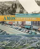Amos, ville centenaire, 1914-2014