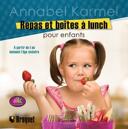 Repas et boîtes à lunch pour enfants : recettes nourrissantes pour votre enfant et solutions santé rapides et faciles pour le dîner