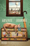 Absente pour la journée : roman
