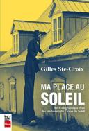 Ma place au soleil : récit biographique d'un des fondateurs du Cirque du Soleil /