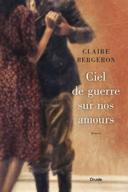 Ciel de guerre sur nos amours : roman /