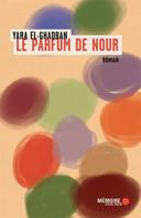 Le parfum de Nour : roman