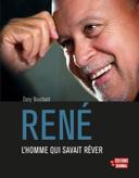 René : l'homme qui savait rêver