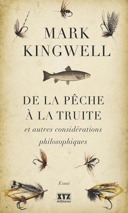 De la pêche à la truite et autres considérations philosophiques /