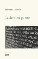La dernière guerre : roman /
