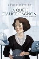 La quête d'Alice Gagnon : roman historique
