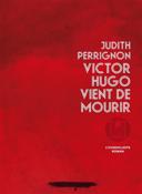 Victor Hugo vient de mourir /